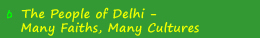 The People of Delhi - Many Faiths, Many Cultures
